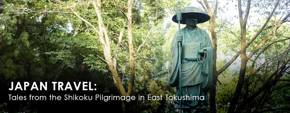 Japan Travel: Tales from the Shikoku Pilgrimage in East Tokushima